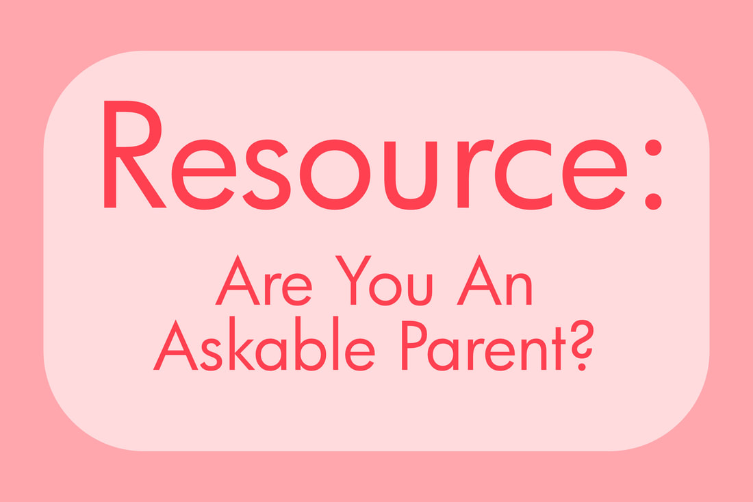 Resource: Are You an Askable Parent?