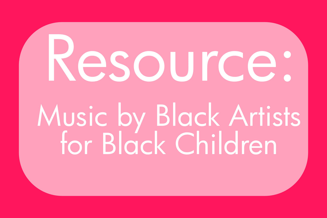 Resource: Music by Black Artists for Black Children