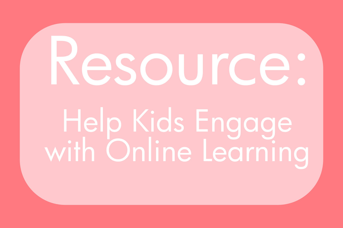 Resource: Help Kids Engage with Online Learning