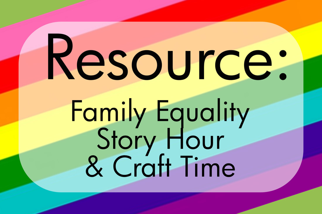 Resource: Family Equality Story Hour & Craft Time